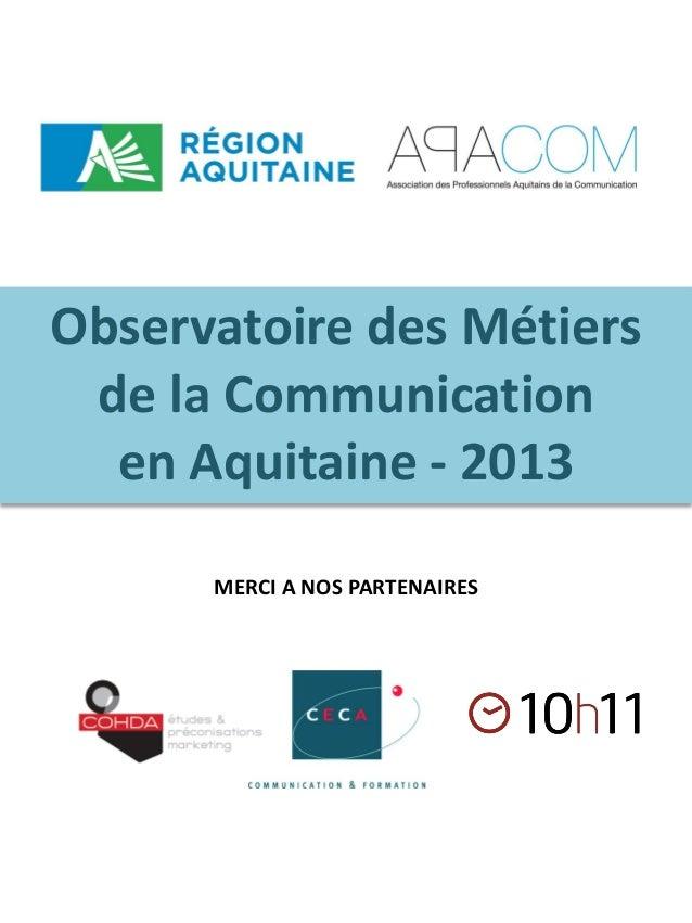 Observatoire des Métiers de la Communication en Aquitaine - 2013 MERCI A NOS PARTENAIRES