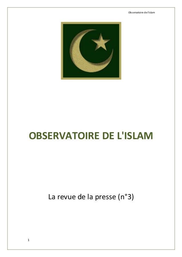 Observatoire de l'islam 1 OBSERVATOIRE DE L'ISLAM La revue de la presse (n°3)