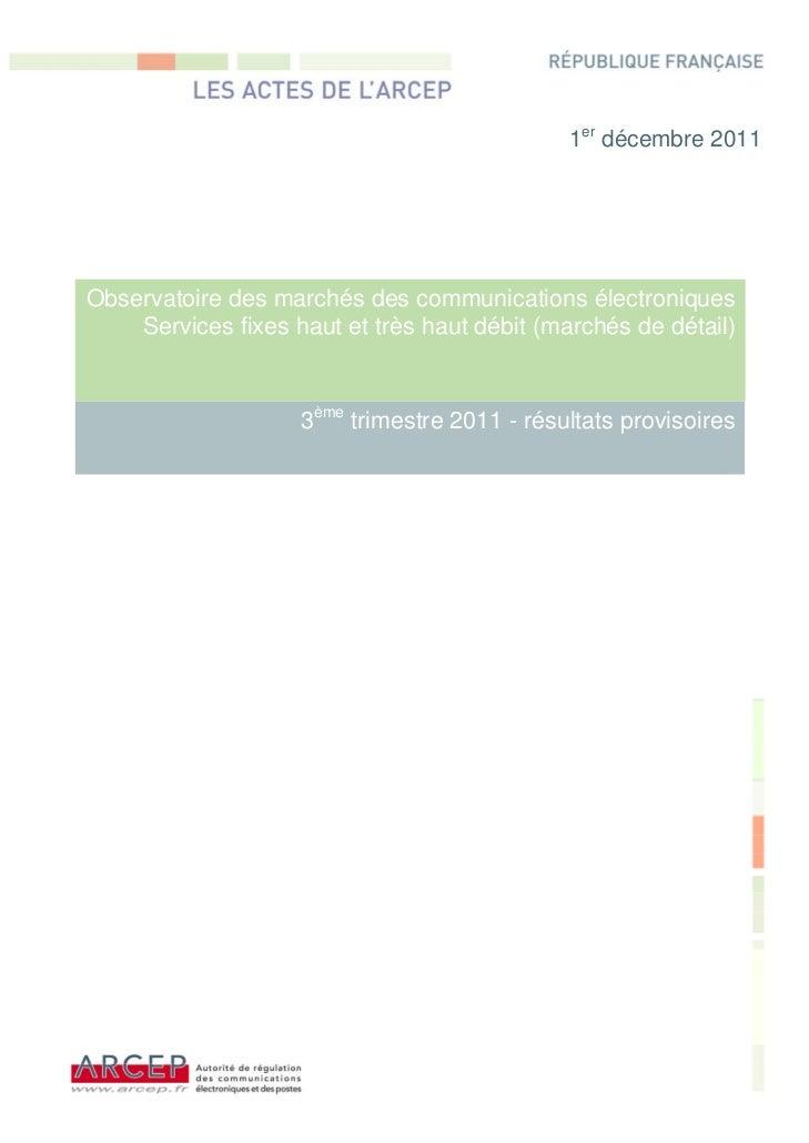 a                                              1er décembre 2011Observatoire des marchés des communications électroniques ...