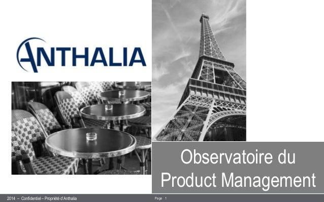 2014 –– Confidentiel –– PPrroopprriiééttéé dd''AAnntthhaalliiaa Page 1  Observatoire du  Product Management