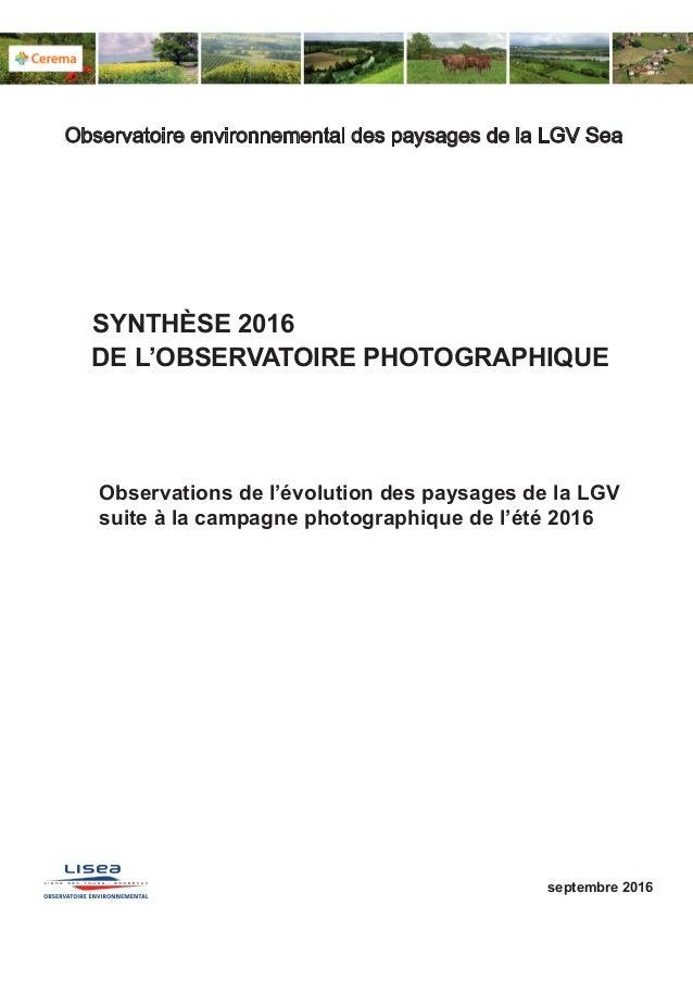 Observations de l'évolution des paysages de la LGV suite à la campagne photographique de l'été 2016 SYNTHÈSE 2016 septembr...