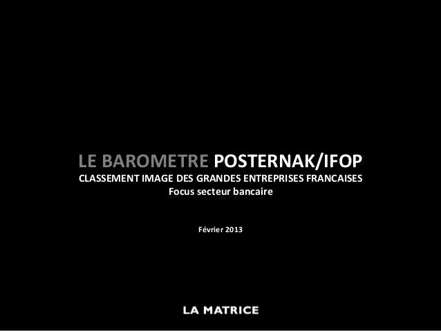 LE BAROMETRE POSTERNAK/IFOP CLASSEMENT IMAGE DES GRANDES ENTREPRISES FRANCAISES                   Focus...