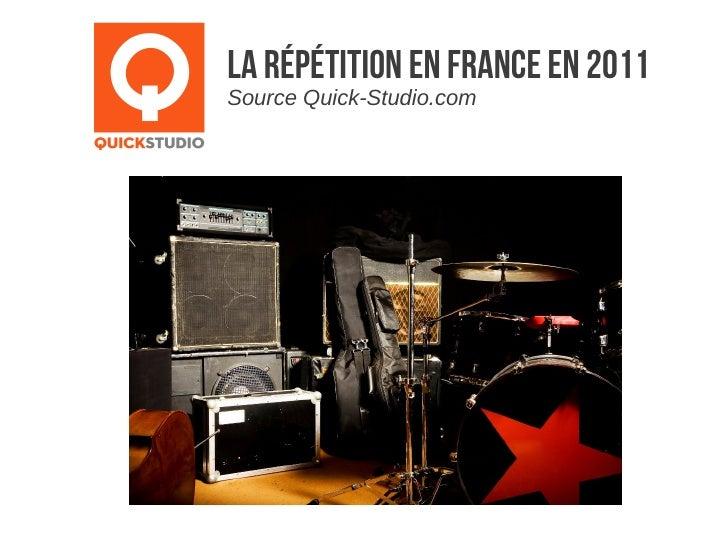 La répétition en france en 2011Source Quick-Studio.com