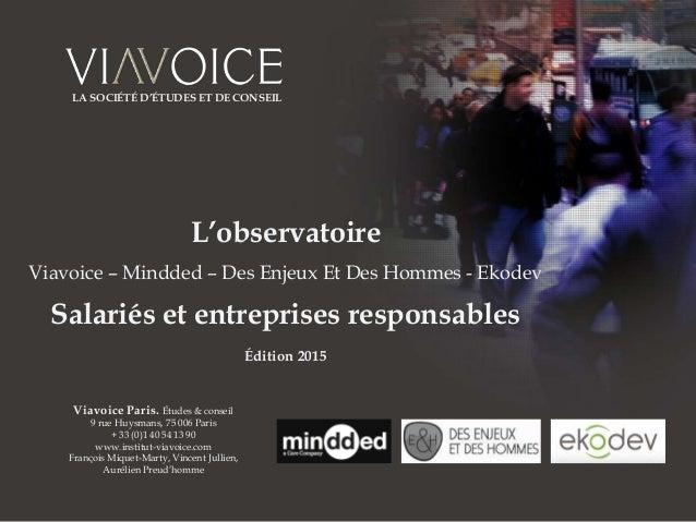 1 L'observatoire Viavoice – Mindded – Des Enjeux Et Des Hommes - Ekodev Salariés et entreprises responsables Édition 2015 ...