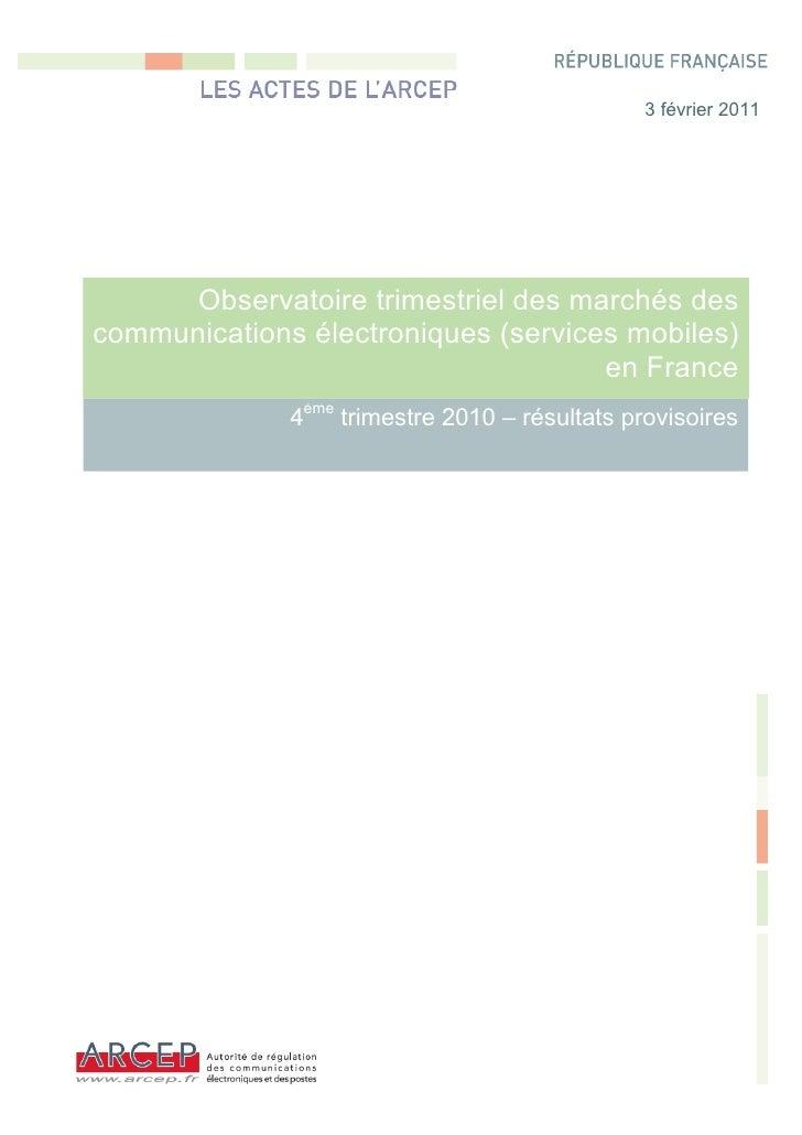 3 février 2011      Observatoire trimestriel des marchés descommunications électroniques (services mobiles)               ...