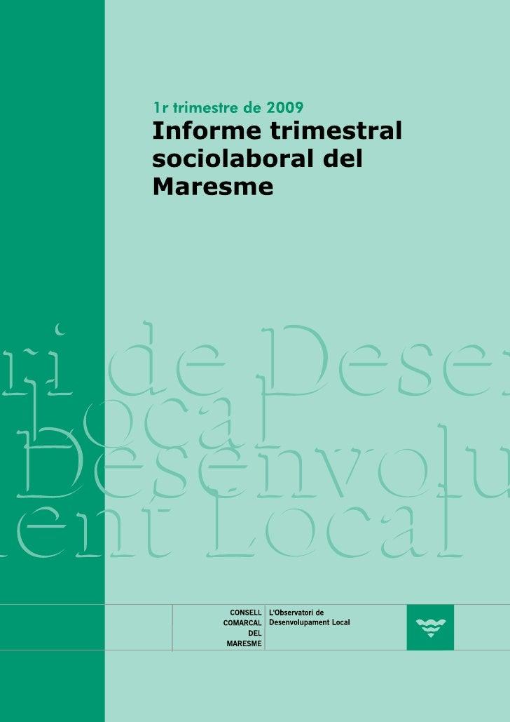 Informe trimestral sociolaboral del Maresme     Índex  Metodologies i consideracions prèvies                     2 Context...