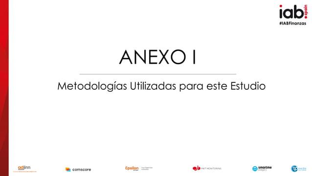#IABFinanzas ANEXO I Metodologías Utilizadas para este Estudio