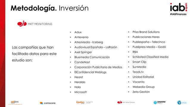 #IABFinanzas • Adux • Antevenio • AtresMedia - Iceberg • Audiovisual Española – LaRazón • Axel Springer • Bluemedia Comuni...