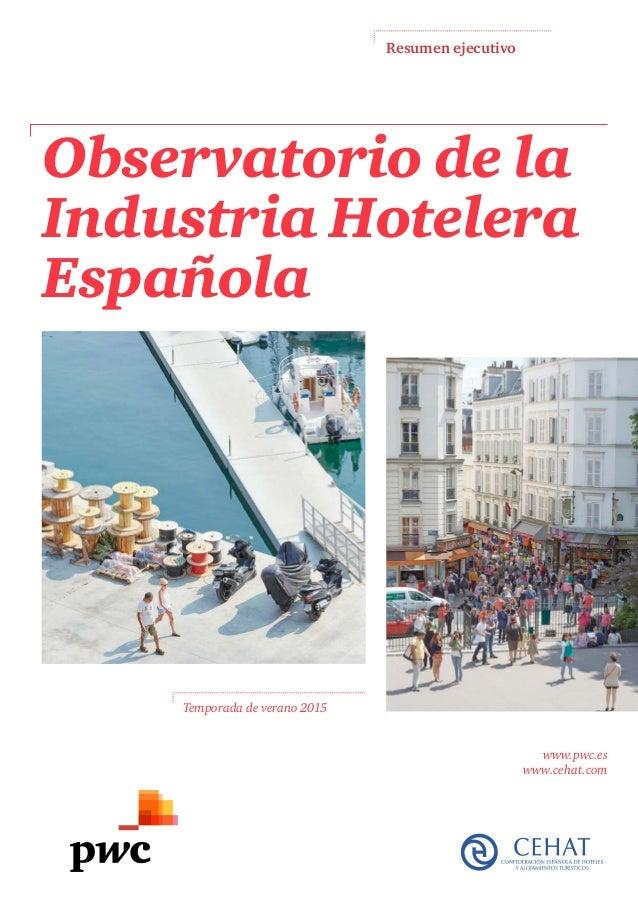 www.pwc.es www.cehat.com Observatorio de la Industria Hotelera Española Resumen ejecutivo Temporada de verano 2015
