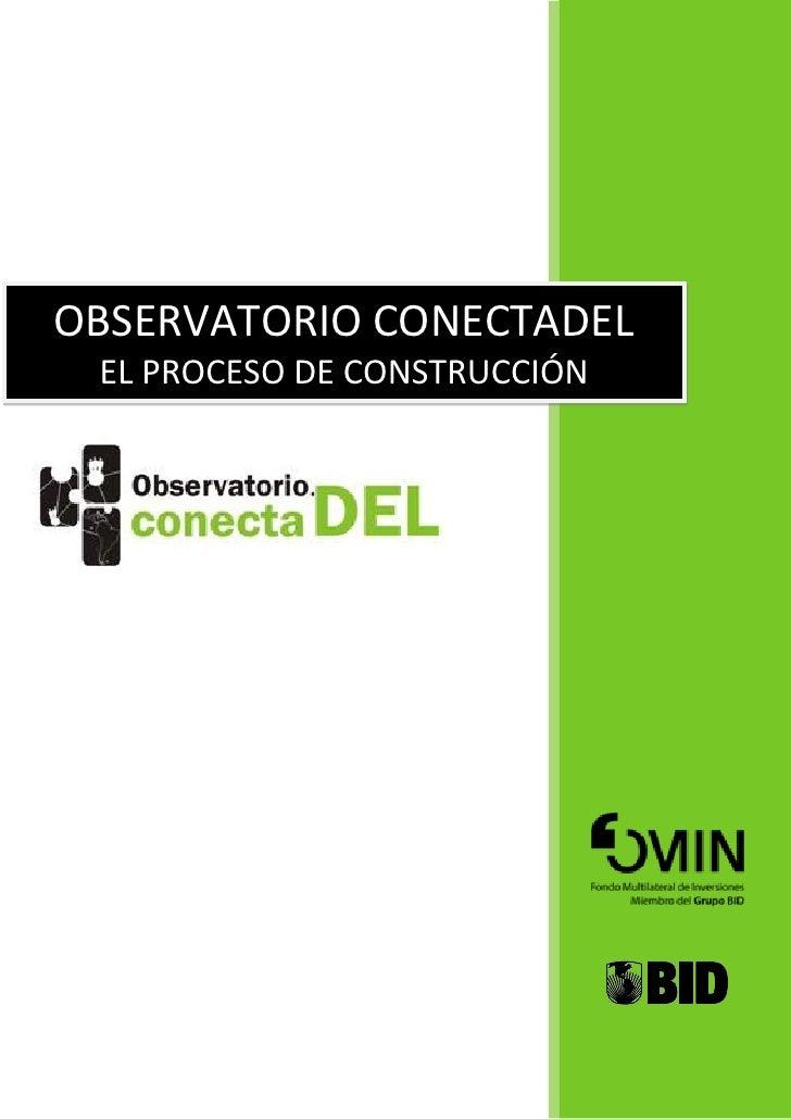OBSERVATORIO CONECTADEL EL PROCESO DE CONSTRUCCIÓN