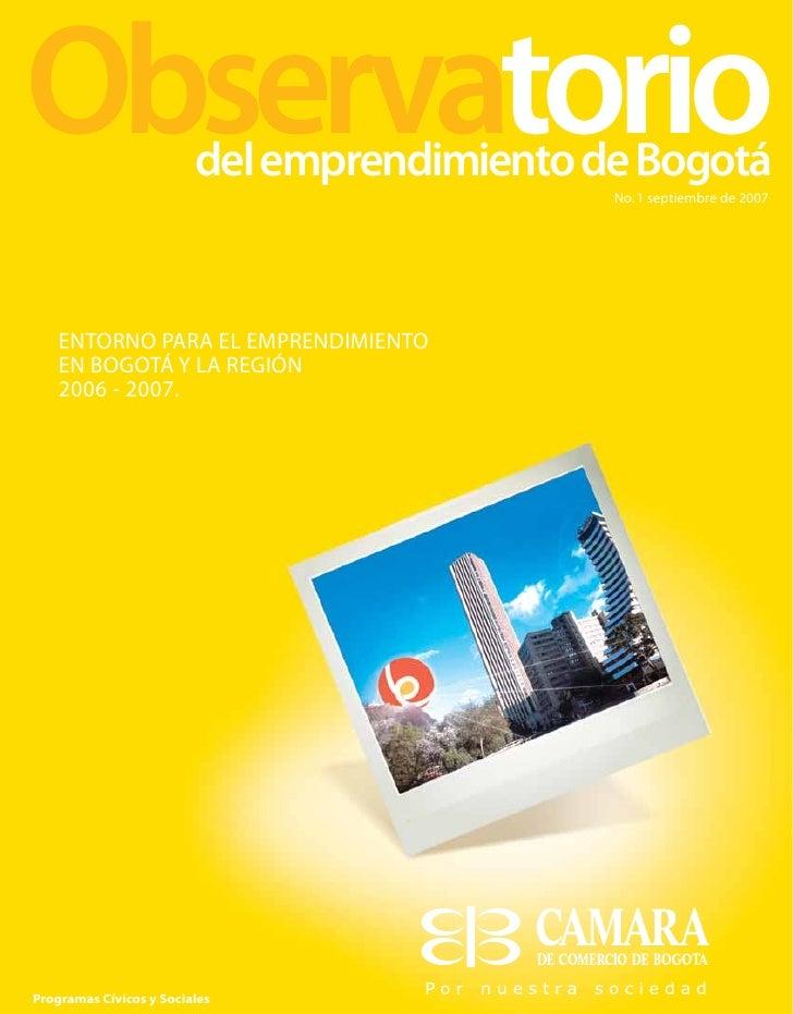 del emprendimiento de Bogotá                                              No. 1 septiembre de 2007         ENTORNO PARA EL...
