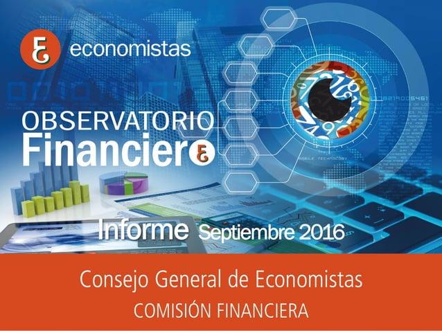 OBSERVATORIO ECONÓMICO FINANCIERO Septiembre 2016 1 Informe Mayo 2016