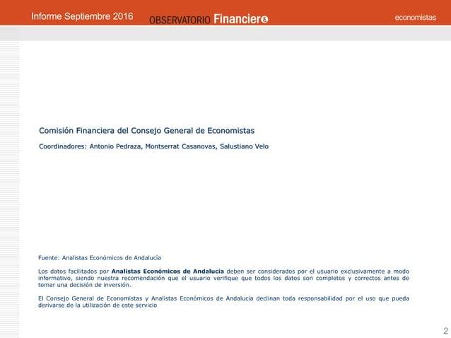 OBSERVATORIO ECONÓMICO FINANCIERO Septiembre 2016 2 Comisión Financiera del Consejo General de Economistas Coordinadores: ...