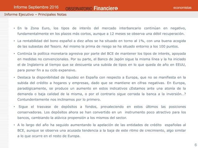 OBSERVATORIO ECONÓMICO FINANCIERO Mayo 2016 6 Informe Ejecutivo – Principales Notas Informe Mayo 2016 • En la Zona Euro, l...
