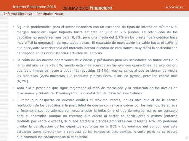 OBSERVATORIO ECONÓMICO FINANCIERO Mayo 2016 7 Informe Ejecutivo – Principales Notas Informe Mayo 2016 • Sigue la problemát...