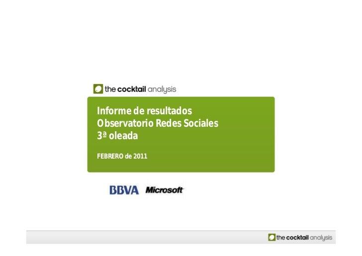 Informe de resultadosObservatorio Redes Sociales3ª oleadaFEBRERO de 2011