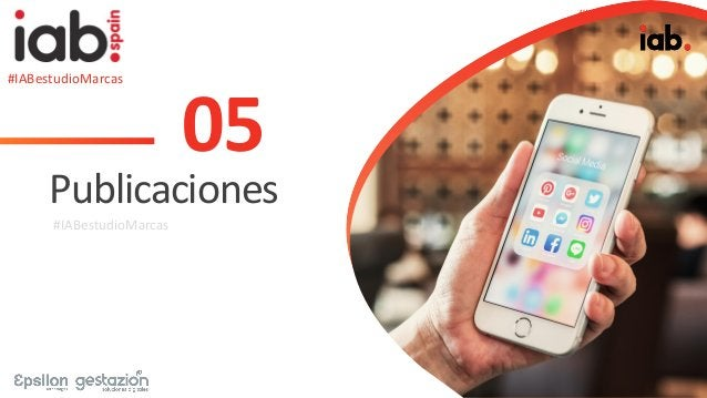 #IABestudioMarcas 05 Publicaciones #IABestudioMarcas #IABestudioMarcas