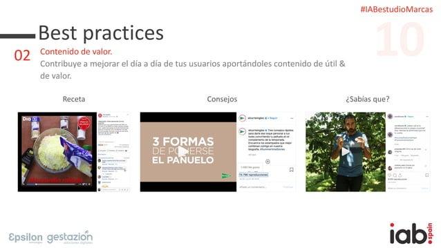 #IABestudioMarcas Best practices Contenido de valor. Contribuye a mejorar el día a día de tus usuarios aportándoles conten...