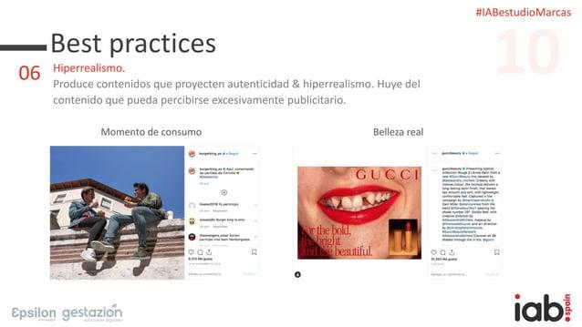 #IABestudioMarcas Best practices Hiperrealismo. Produce contenidos que proyecten autenticidad & hiperrealismo. Huye del co...