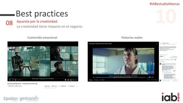 #IABestudioMarcas Best practices Apuesta por la creatividad. La creatividad tiene impacto en el negocio. Contenido emocion...