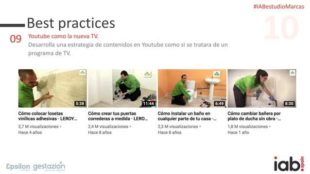 #IABestudioMarcas Best practices Youtube como la nueva TV. Desarrolla una estrategia de contenidos en Youtube como si se t...