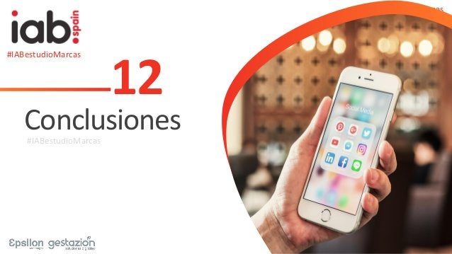 #IABestudioMarcas 12 Conclusiones#IABestudioMarcas #IABestudioMarcas