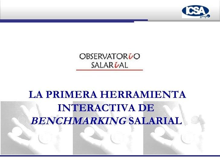 LA PRIMERA HERRAMIENTA INTERACTIVA DE  BENCHMARKING  SALARIAL