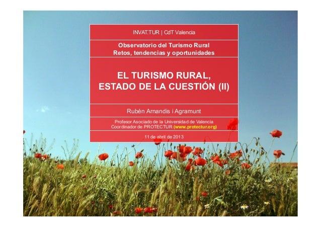 INVAT.TUR | CdT Valencia  Observatorio del Turismo Rural Retos, tendencias y oportunidades  EL TURISMO RURAL, ESTADO DE LA...