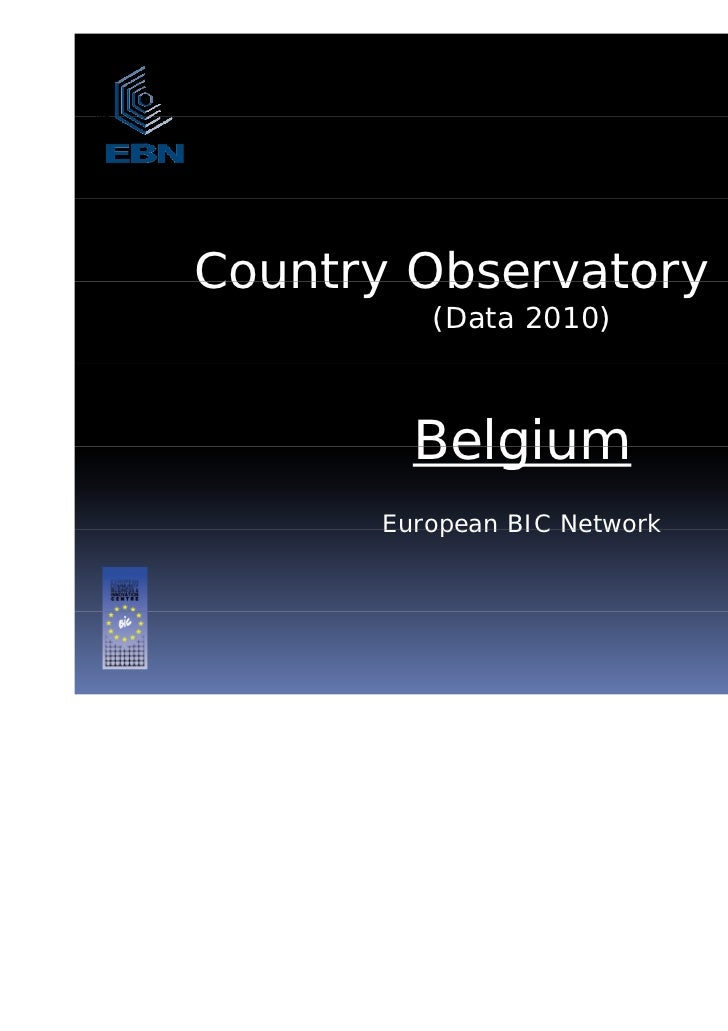 Country Observatory 2011         (Data 2010)        Belgium      European BIC Network