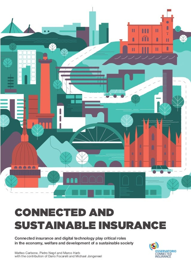 CONNECTED AND SUSTAINABLE INSURANCE Matteo Carbone, Pietro Negri and Marco Harb with the contribution of Dario Focarelli a...