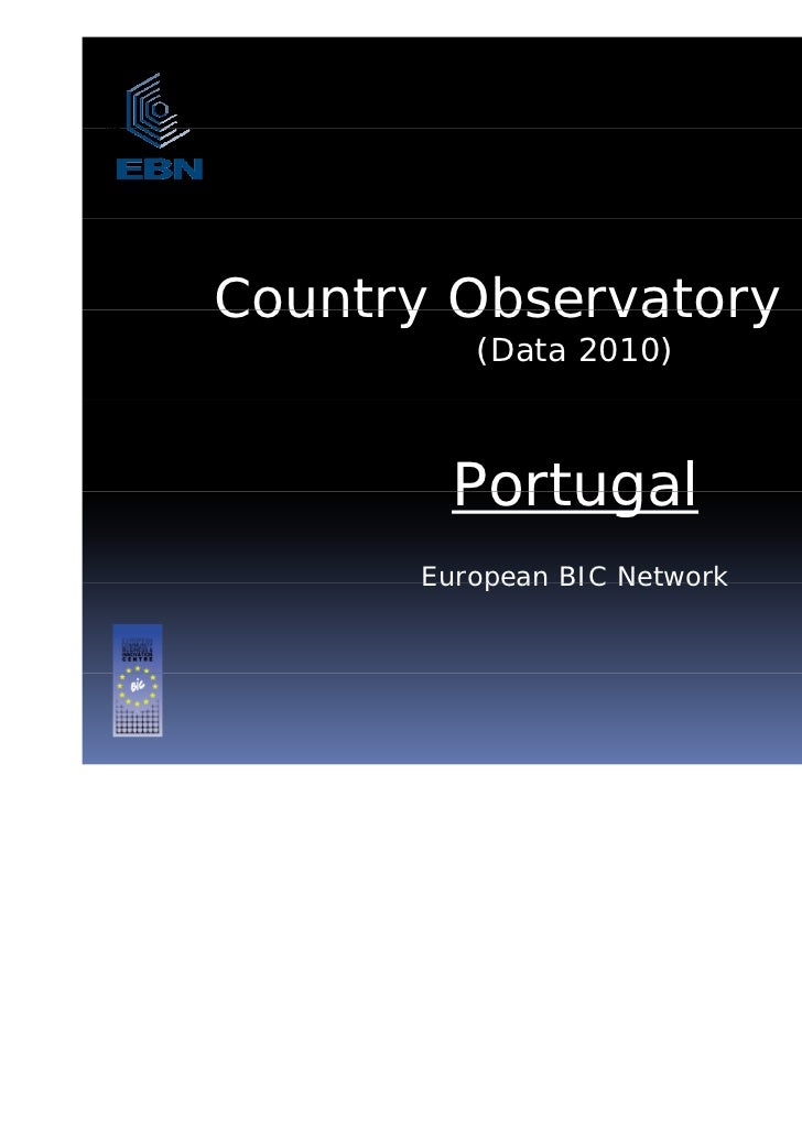 Country Observatory 2011         (Data 2010)       Portugal      European BIC Network