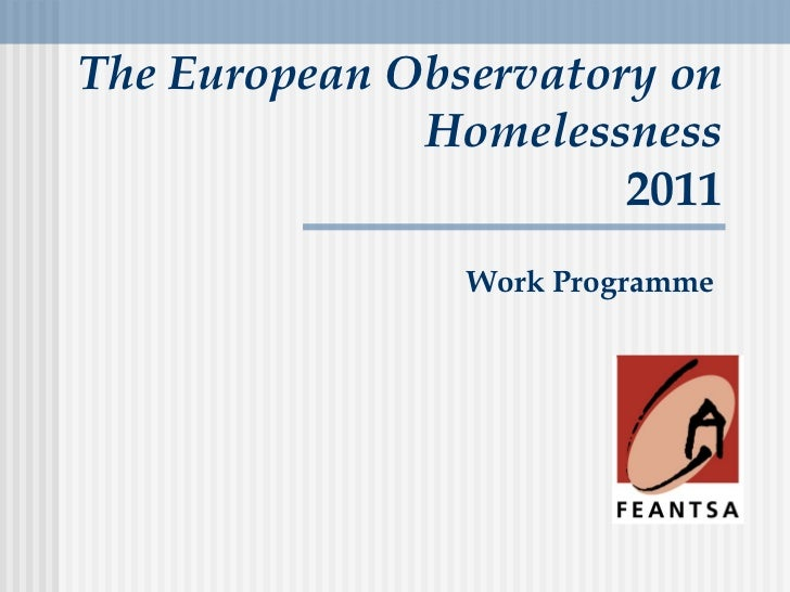 The European Observatory on Homelessness 2011 Work Programme