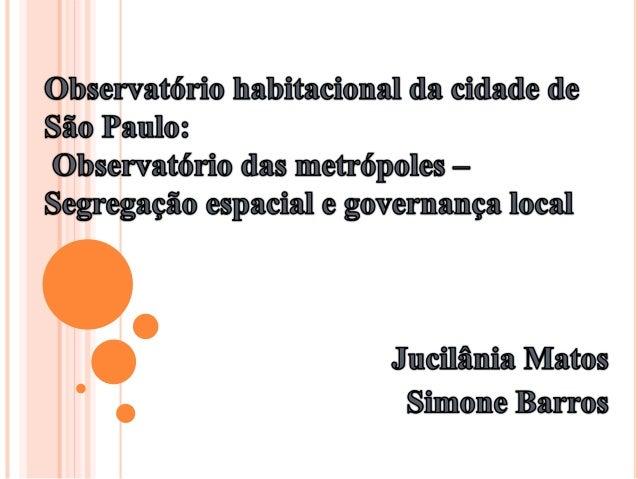  Dar apoio ao processo de planejamento e gestão urbana através da participação plena e permanente dos cidadãos mediante o...