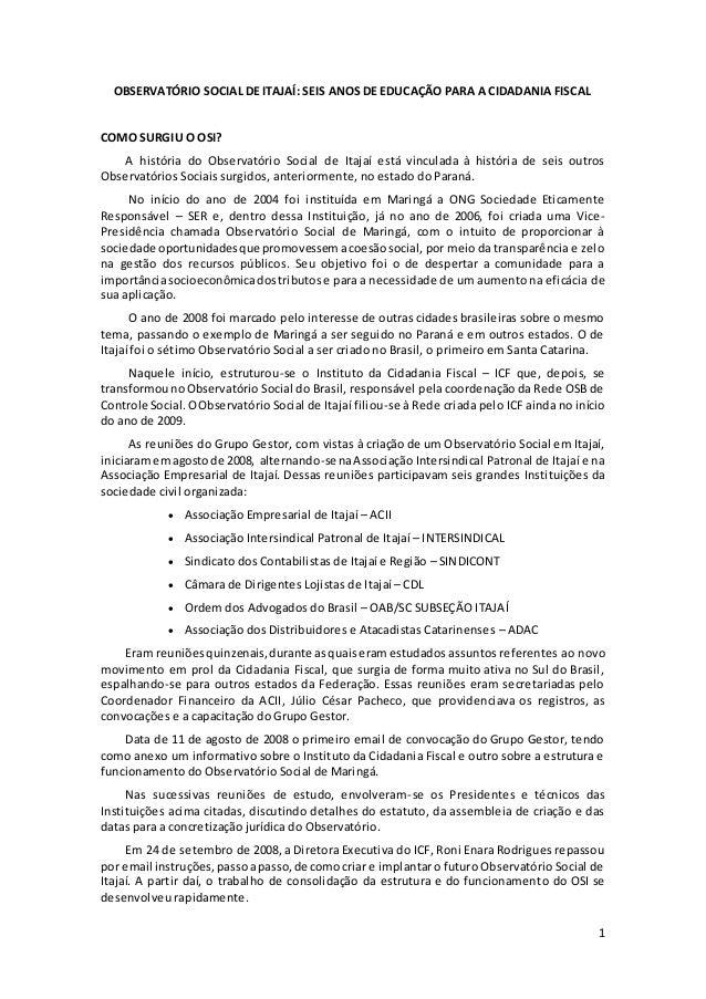 1 OBSERVATÓRIO SOCIAL DE ITAJAÍ: SEIS ANOS DE EDUCAÇÃO PARA A CIDADANIA FISCAL COMO SURGIU O OSI? A história do Observatór...