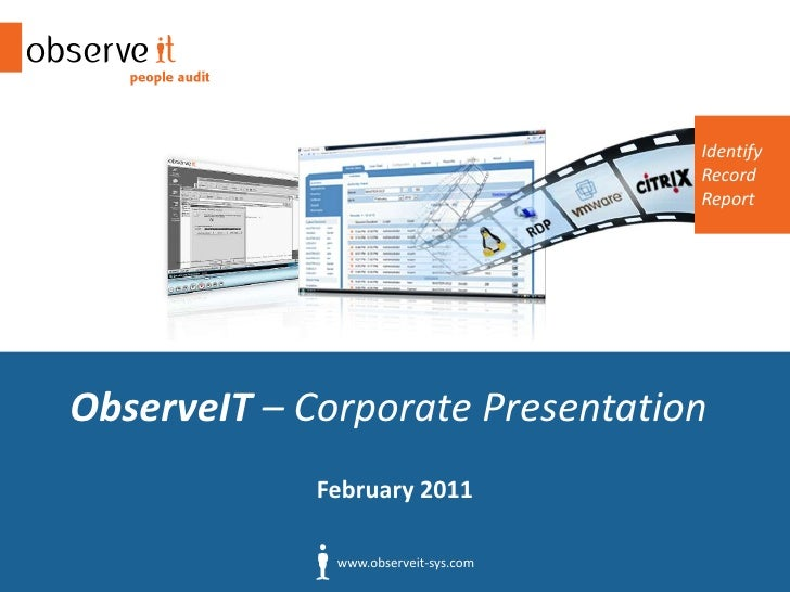 ObserveIT – Record & Replay Terminal, Citrix and Console Sessions<br />info@observeit-sys.com<br />January 2010<br />