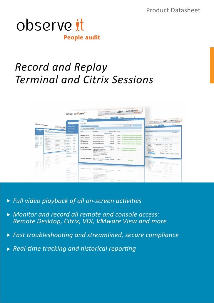 Product Datasheet                     People audit     Record and Replay Terminal and Citrix Sessions     Full video playb...