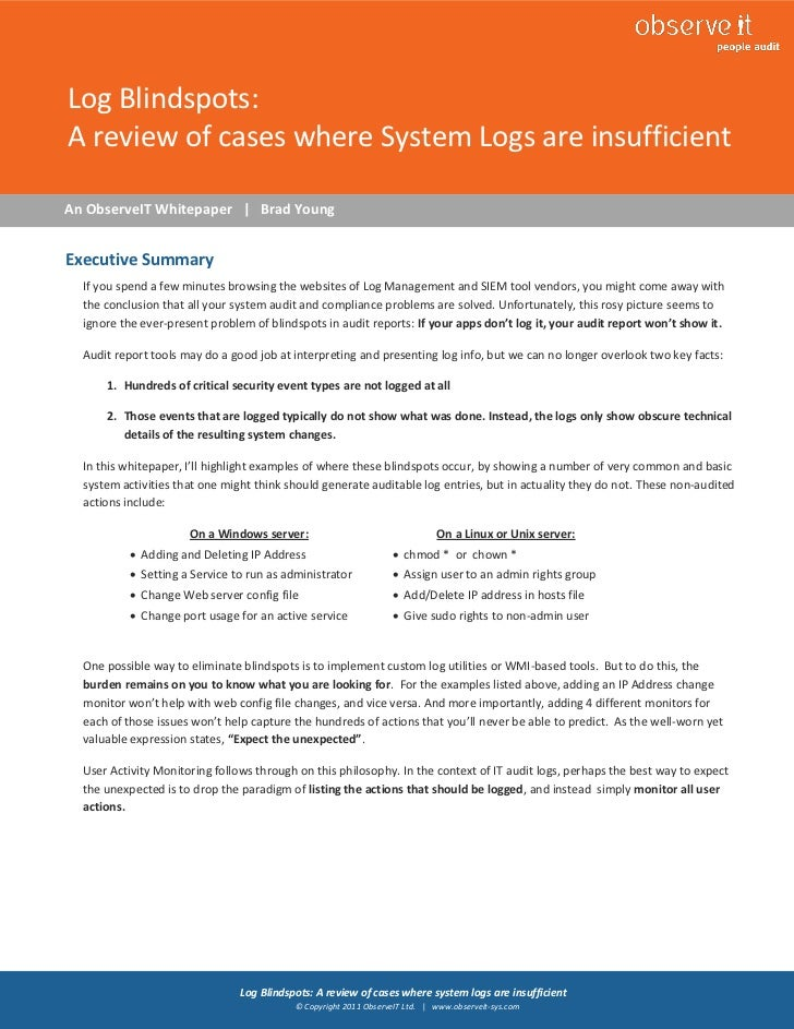 1Log Blindspots:A review of cases where System Logs are insufficientAn ObserveIT Whitepaper | Brad YoungExecutive Summary ...