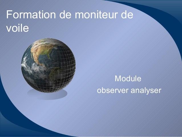 Formation de moniteur de voile Module observer analyser