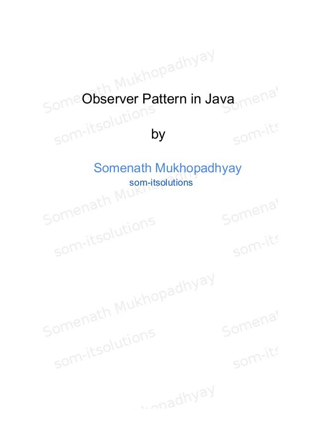 Observer Pattern in Java by Somenath Mukhopadhyay som-itsolutions