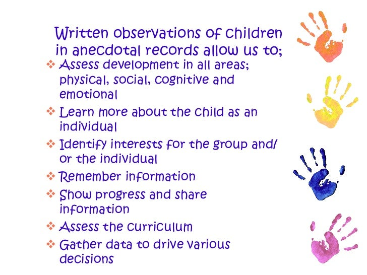 observing children and writing anecdotal records  4 written observations of children