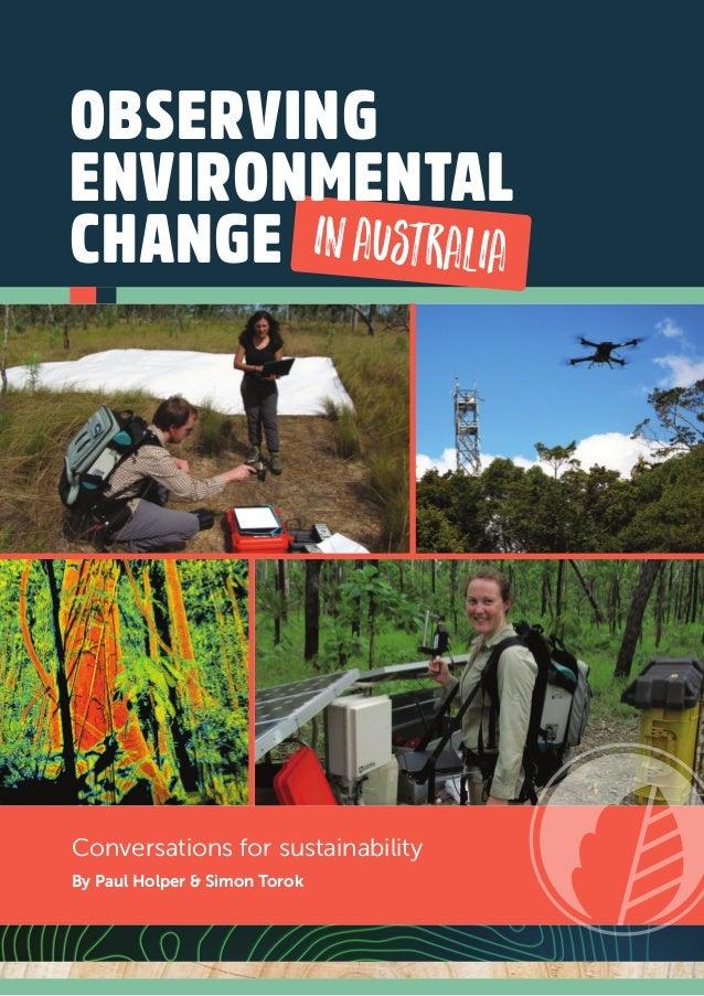 Conversations for sustainability inaustralia OBSERVING ENVIRONMENTAL CHANGE By Paul Holper & Simon Torok