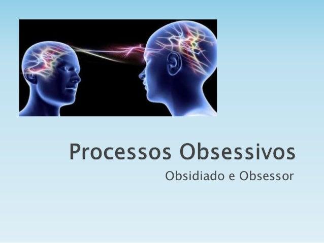 Obsidiado e Obsessor