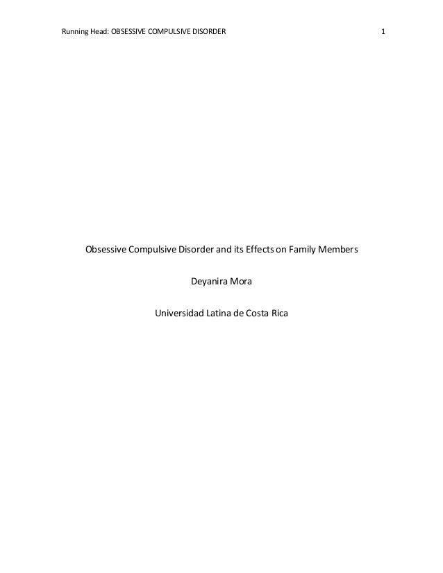 Running Head: OBSESSIVE COMPULSIVE DISORDER                             1      Obsessive Compulsive Disorder and its Effec...