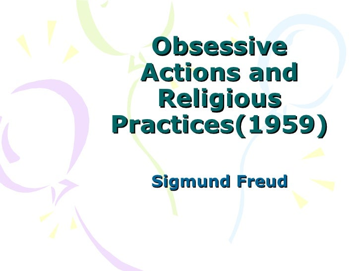 Obsessive Actions and Religious Practices(1959) Sigmund Freud