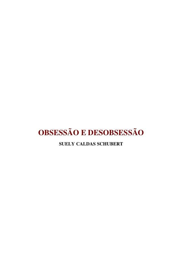 OBSESSÃO E DESOBSESSÃO SUELY CALDAS SCHUBERT