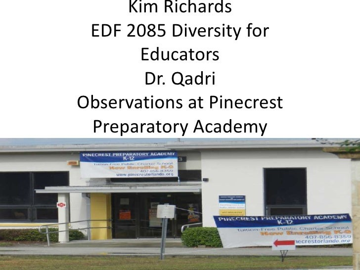 Kim Richards EDF 2085 Diversity for       Educators       Dr. QadriObservations at Pinecrest Preparatory Academy