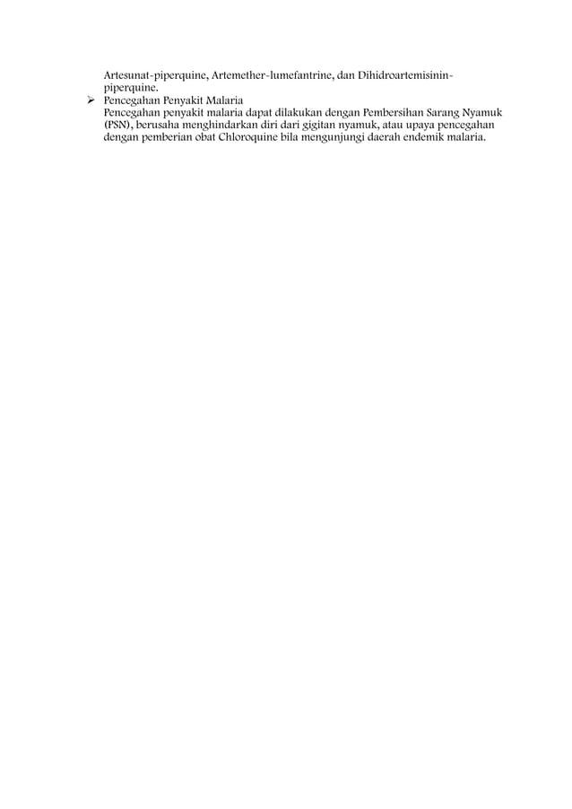 Artesunat-piperquine, Artemether-lumefantrine, dan Dihidroartemisinin- piperquine.  Pencegahan Penyakit Malaria Pencegaha...