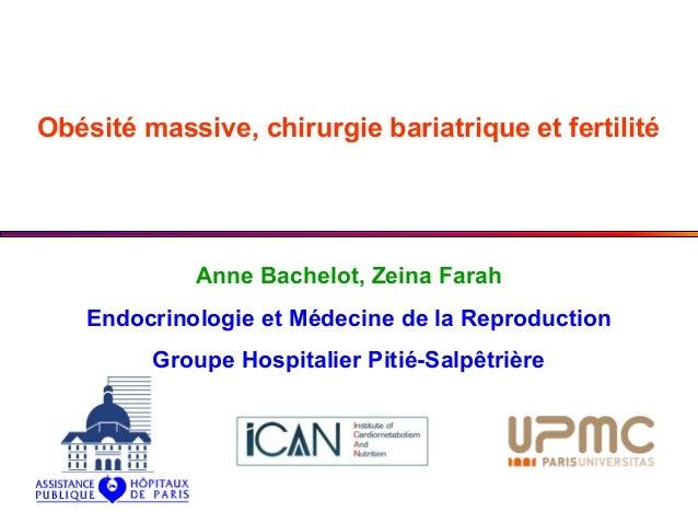 Obésité massive, chirurgie bariatrique et fertilité            Anne Bachelot, Zeina Farah   Endocrinologie et Médecine de ...
