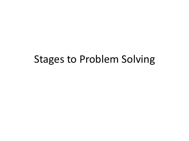 Stages to Problem Solving