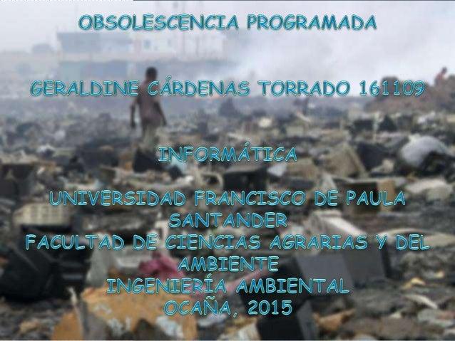 INFLUENCIA DE LA OBSOLESCENCIA PROGRAMADA EN NUESTRO EXISTIR